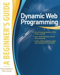 Dynamic Web Programming: A Beginner's Guide (Beginner's Guide  (Osborne Mcgraw Hill))