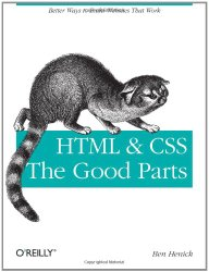 HTML & CSS: The Good Parts (Animal Guide)