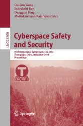 Cyberspace Safety and Security: 5th International Symposium, CSS 2013, Zhangjiajie, China, November 13-15, 2013, Proceedings (Lecture Notes in Computer Science)