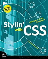 Stylin' with CSS: A Designer's Guide (3rd Edition) (Voices That Matter)