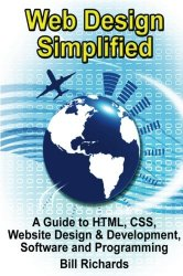 Web Design Simplified: A Guide to HTML, CSS, Website Design & Development, Software and Programming