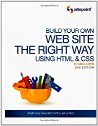 Build Your Own Web Site The Right Way Using HTML & CSS, 2nd Edition