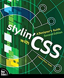 Stylin' with CSS: A Designer's Guide (2nd Edition)