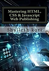 Mastering HTML, CSS & Javascript Web Publishing: Understanding Website designing&Creation
