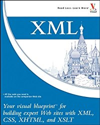XML: Your visual blueprint for building expert websites with XML, CSS, XHTML, and XSLT