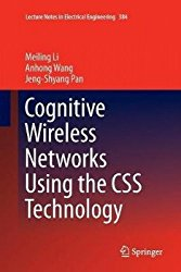 Cognitive Wireless Networks Using the CSS Technology (Lecture Notes in Electrical Engineering)