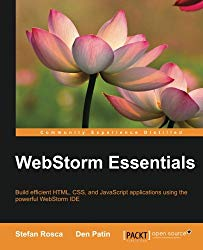 WebStorm Essentials: Build efficient HTML, CSS and JavaScript applications using the powerful WebStorm IDE